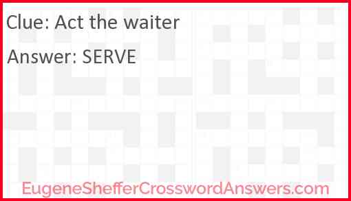 Act the waiter Answer