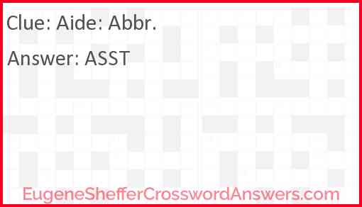 Aide: Abbr. Answer