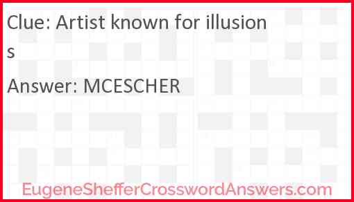 Artist known for illusions Answer