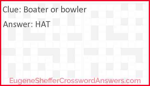 Boater or bowler Answer