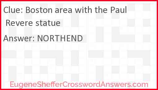 Boston area with the Paul Revere statue Answer