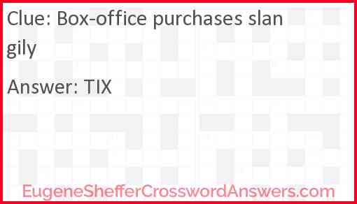 Box office purchases slangily Answer