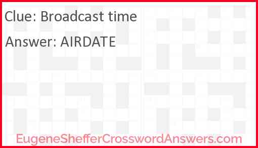 Broadcast time Answer