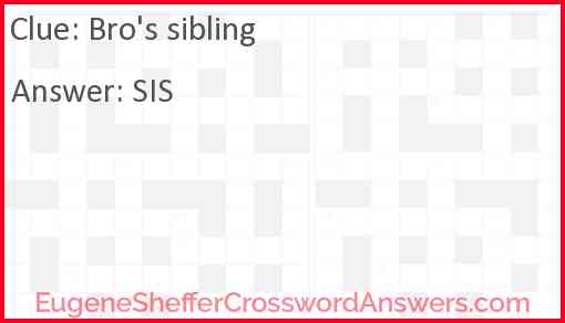 Bro's sibling Answer