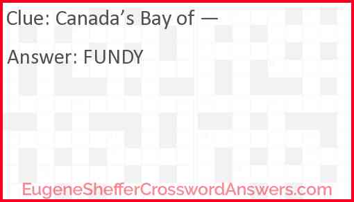 Canada's Bay of — Answer