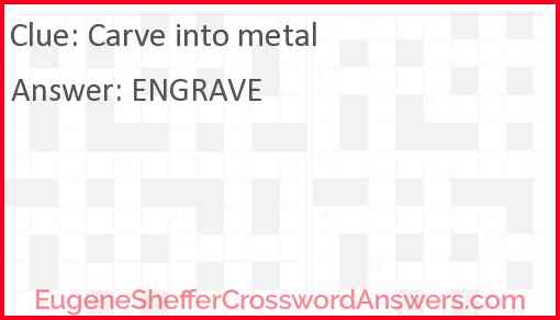 Carve into metal Answer