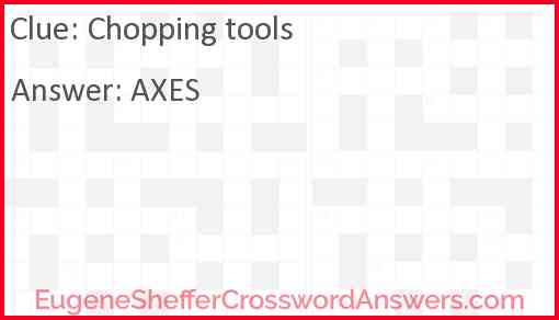 Chopping tools Answer