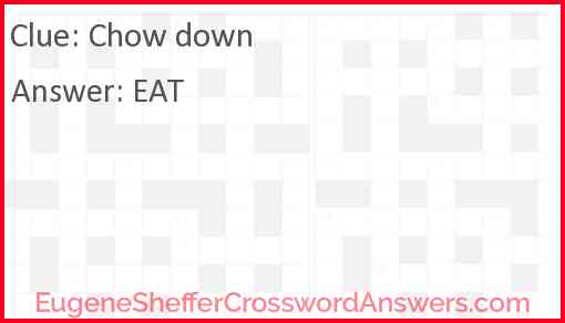 Chow down Answer