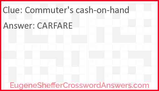 Commuter's cash-on-hand Answer