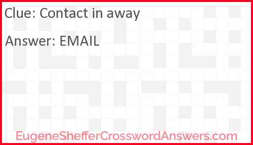 Contact in away Answer