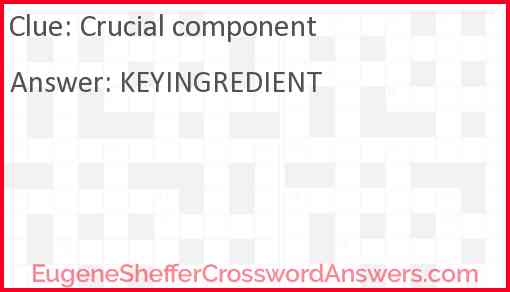 Crucial component Answer