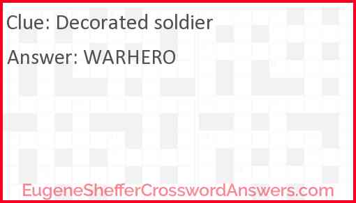 Decorated soldier Answer