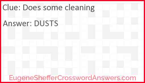 Does some cleaning Answer