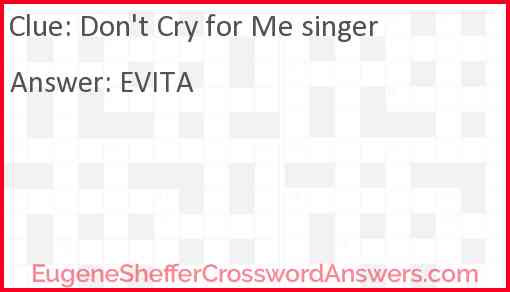 """Don't Cry for Me"" singer Answer"