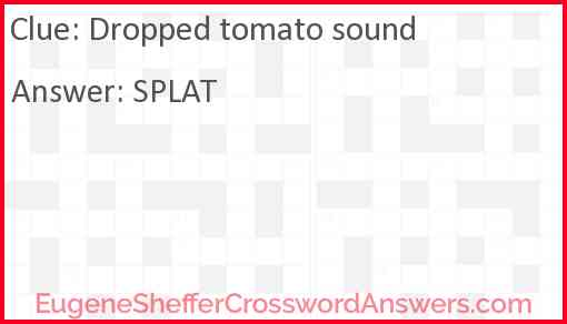 Dropped-tomato sound Answer