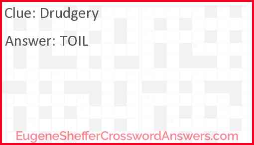 Drudgery Answer