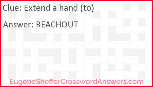 Extend a hand (to) Answer