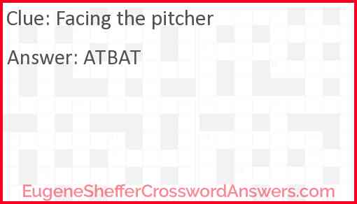 Facing the pitcher Answer