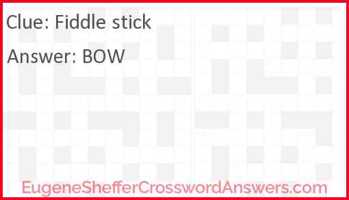 Fiddle stick Answer
