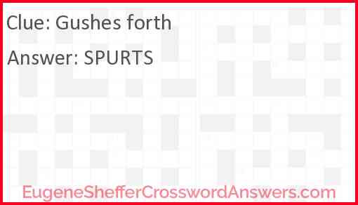 Gushes forth Answer