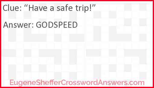 """""""Have a safe trip!"""" Answer"""