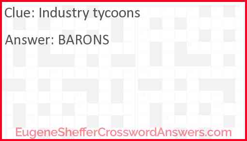 Industry tycoons Answer