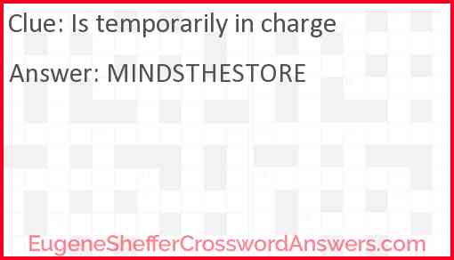 Is temporarily in charge Answer