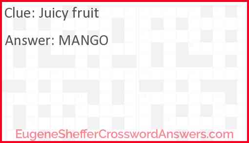 Juicy fruit Answer
