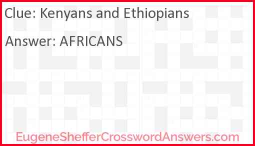 Kenyans and Ethiopians Answer