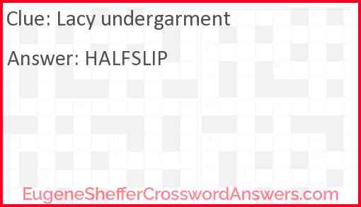 Lacy undergarment Answer