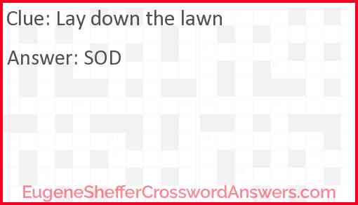 Lay down the lawn Answer