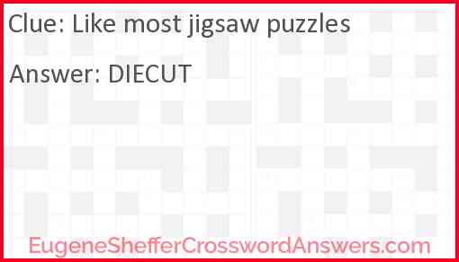 Like most jigsaw puzzles Answer