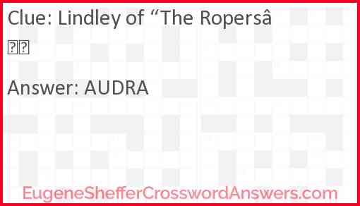 "Lindley of ""The Ropers"" Answer"