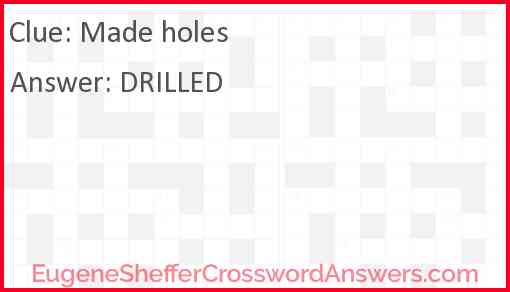 Made holes Answer