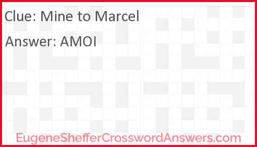 Mine to Marcel Answer