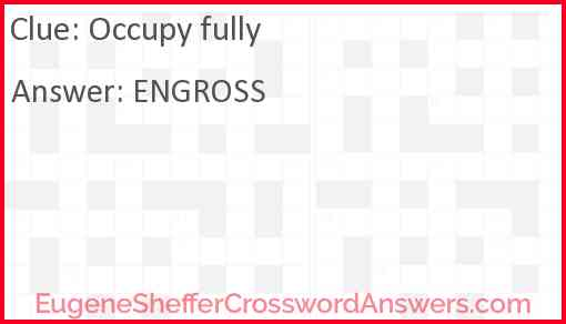Occupy fully Answer
