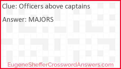 Officers above captains Answer