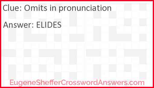 Omits in pronunciation Answer