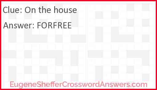 On the house Answer