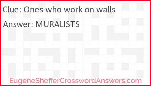 Ones who work on walls Answer
