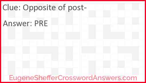 """Opposite of """"post-"""" Answer"""