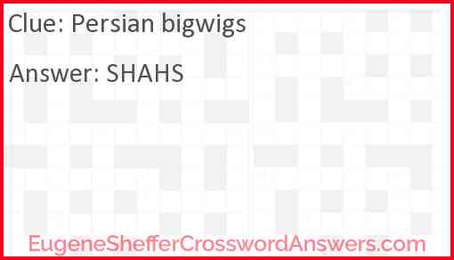 Persian bigwigs Answer