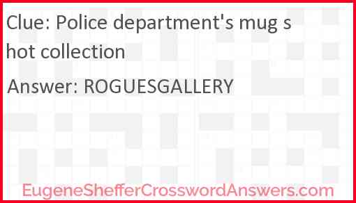 Police department's mug shot collection Answer