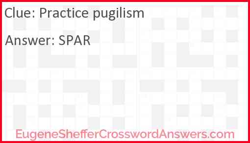 Practice pugilism Answer