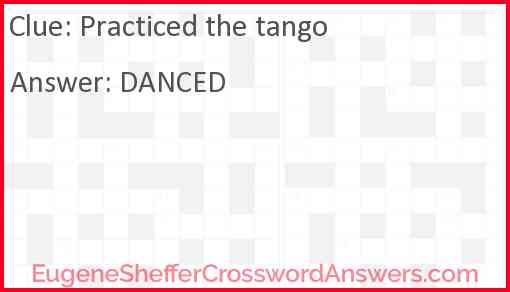 Practiced the tango Answer