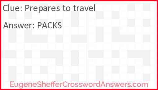 Prepares to travel Answer