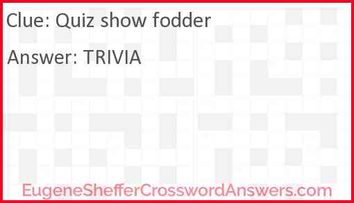 Quiz show fodder Answer