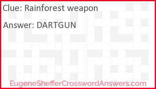 Rainforest weapon Answer