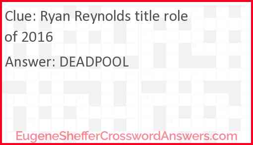 Ryan Reynolds title role of 2016 Answer