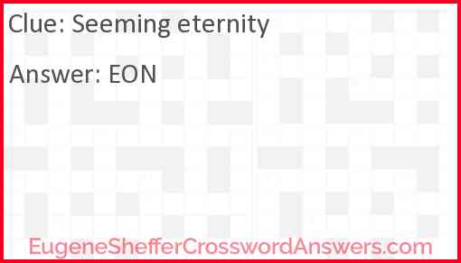 Seeming eternity Answer